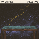 Jim Guthrie - 'Takes Time'