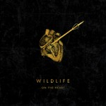 Wildlife - '...On The Heart'