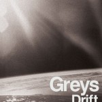 Greys - 'Drift'