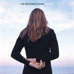 The Weather Station - 'Loyalty'
